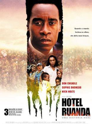 Hotel Ruanda - Sinopse do Filme que dá uma lição sobre gerenciamento de crises