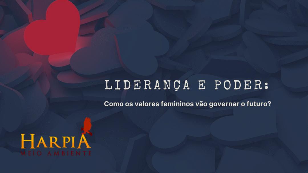 Liderança e Poder: Como os valores femininos vão governar o futuro?