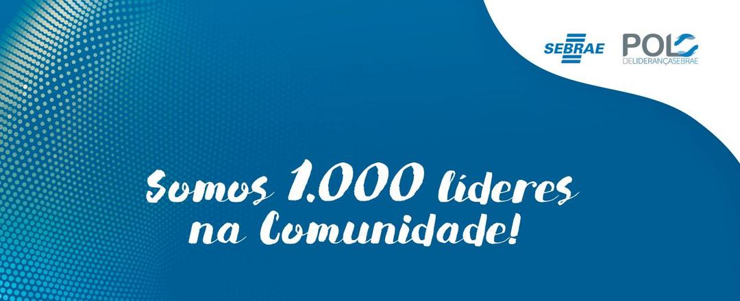 Já somos 1.000 líderes na Comunidade Polo de Liderança Sebrae!