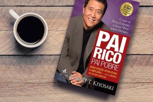 Pai Rico, Pai Pobre - Resenha para ler sem preconceito!