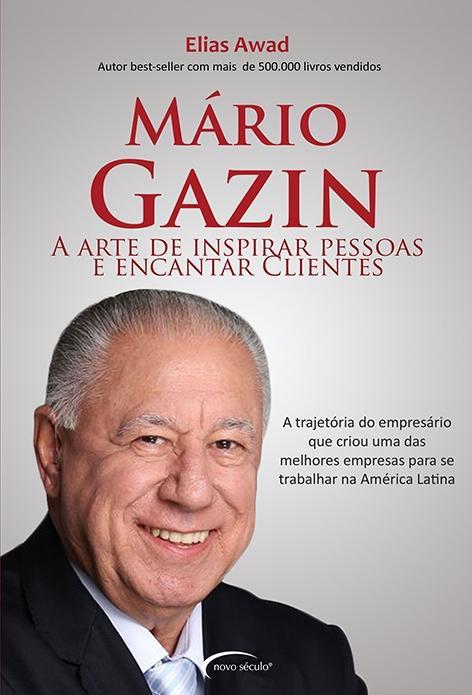 Mário Gazin:  A arte de inspirar pessoas e encantar clientes - Sinopse do livro