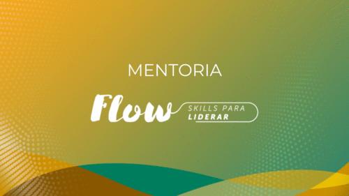 [MENTORIA] Participe da mentoria coletiva do curso Flow - Skills para Liderar!
